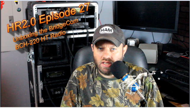 Episode 27: Unboxing the BridgeCom BCH-220 HT Radio