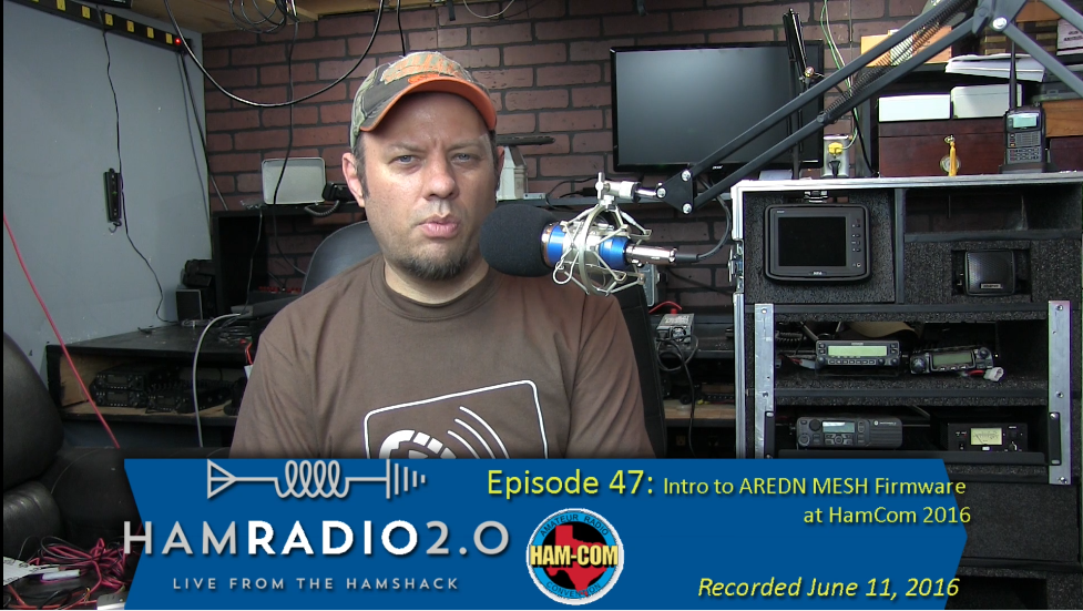 Episode 47: Intro to the AREDN MESH Firmware at HamCom 2016
