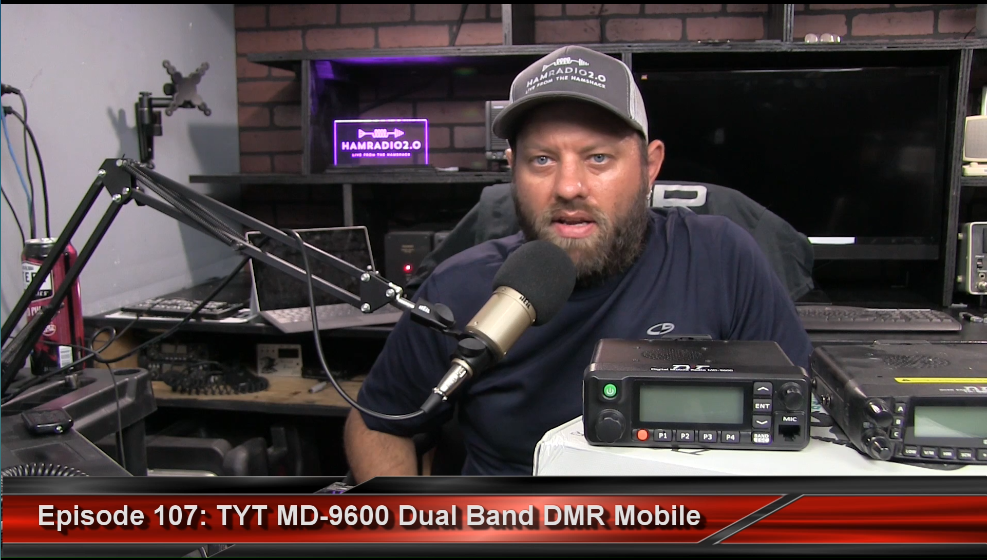 Episode 107 – Debut of the TYT MD-9600 Dual Band DMR Mobile Radio