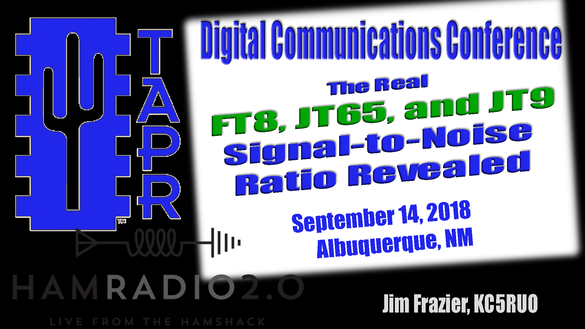 Episode 152: TAPR DCC 2018 – The Real FT8, JT65, and JT9 Signal-to-Noise Ratio Revealed