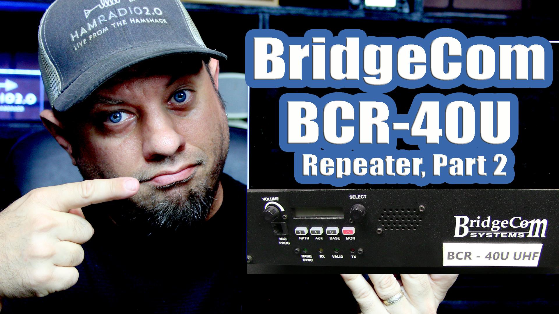 Episode 178: Bridgecom BCR-40U Repeater Setup, Part 2