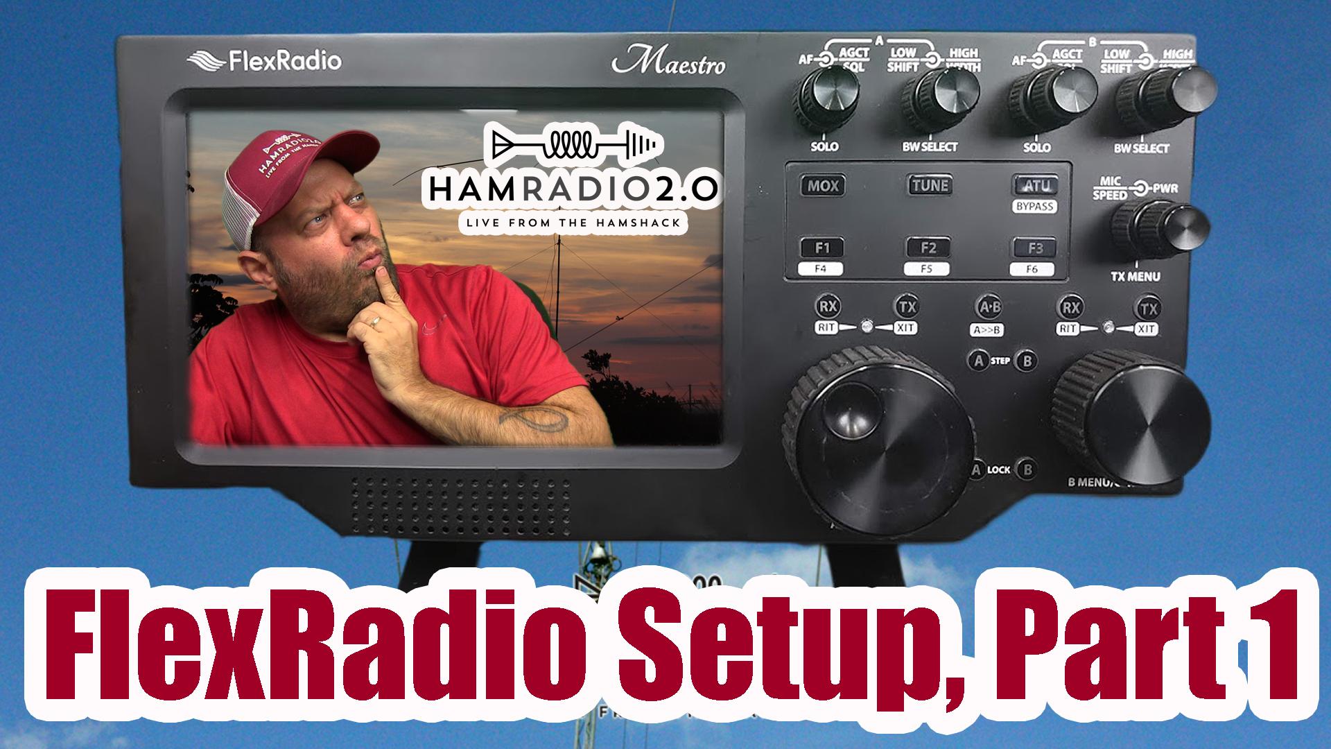 Episode 235: FlexRadio 6000 Series Initial Setup Part 1