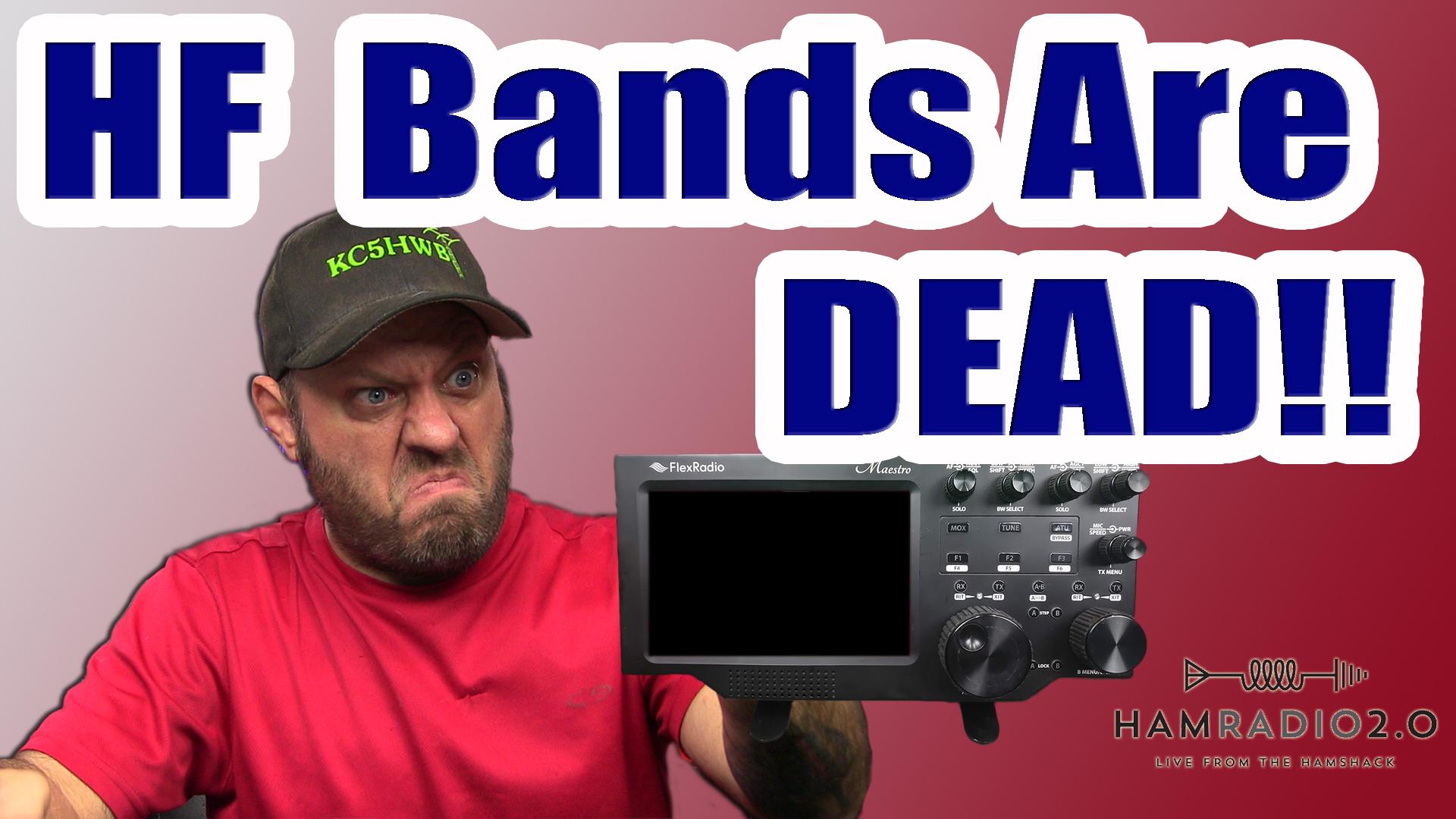 Episode 237: HF is DEAD in Amateur Radio!