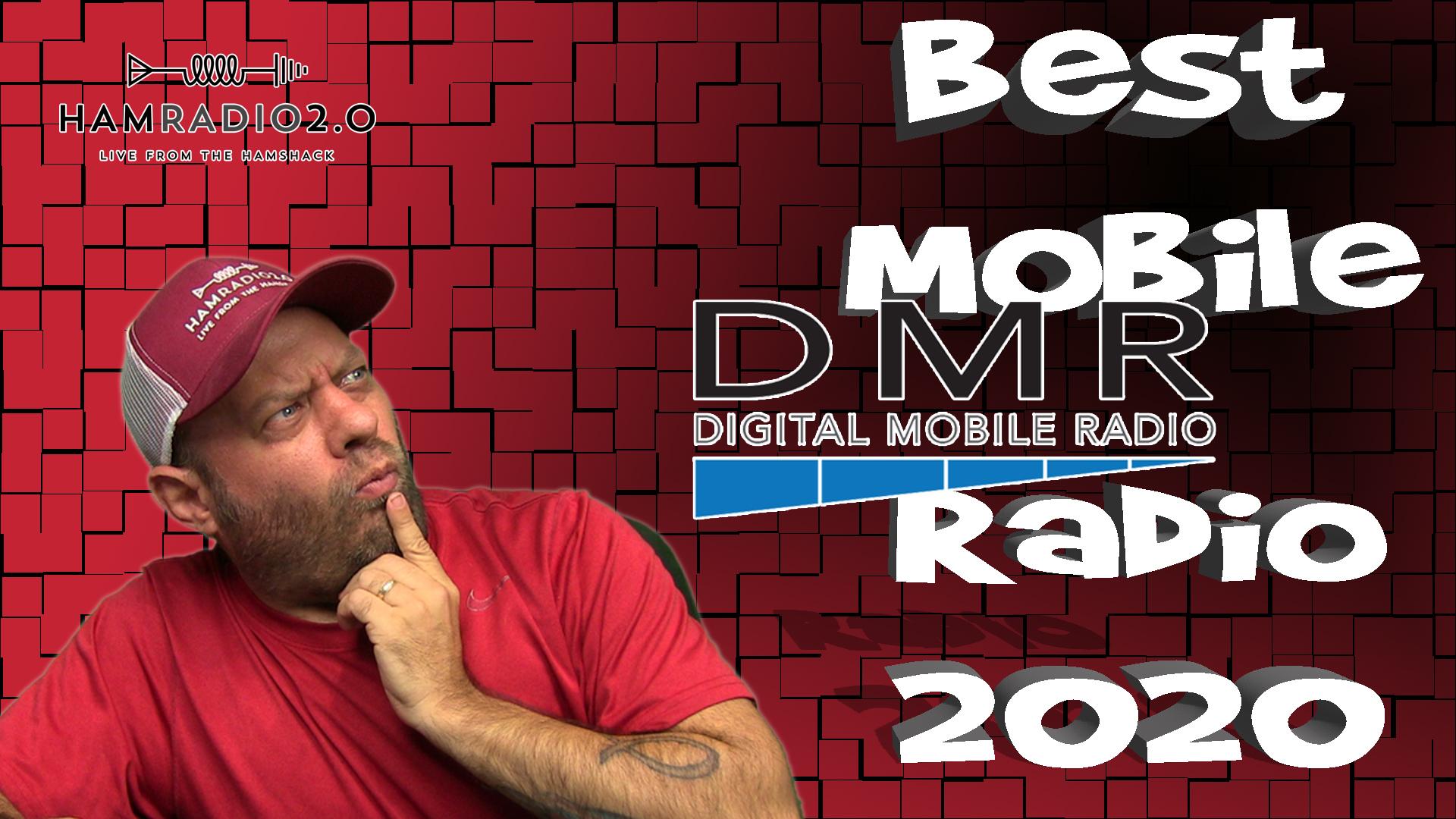 Episode 396: Best DMR Mobile Ham Radio 2020   Best Dual Band DMR Mobile – WATCH!