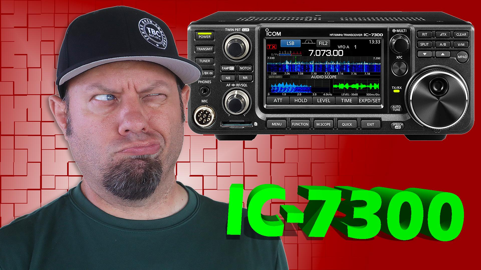 Episode 468: Re-Unboxing the Icom IC-7300 – IC-7300 Setup and Usage