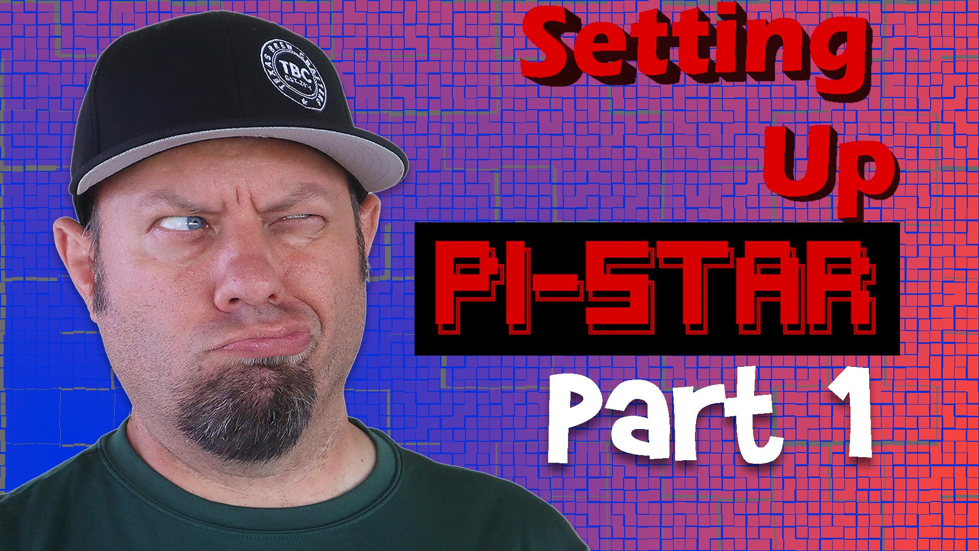 Episode 520: Pi-star Tutorial Complete Setup and Programming for DMR