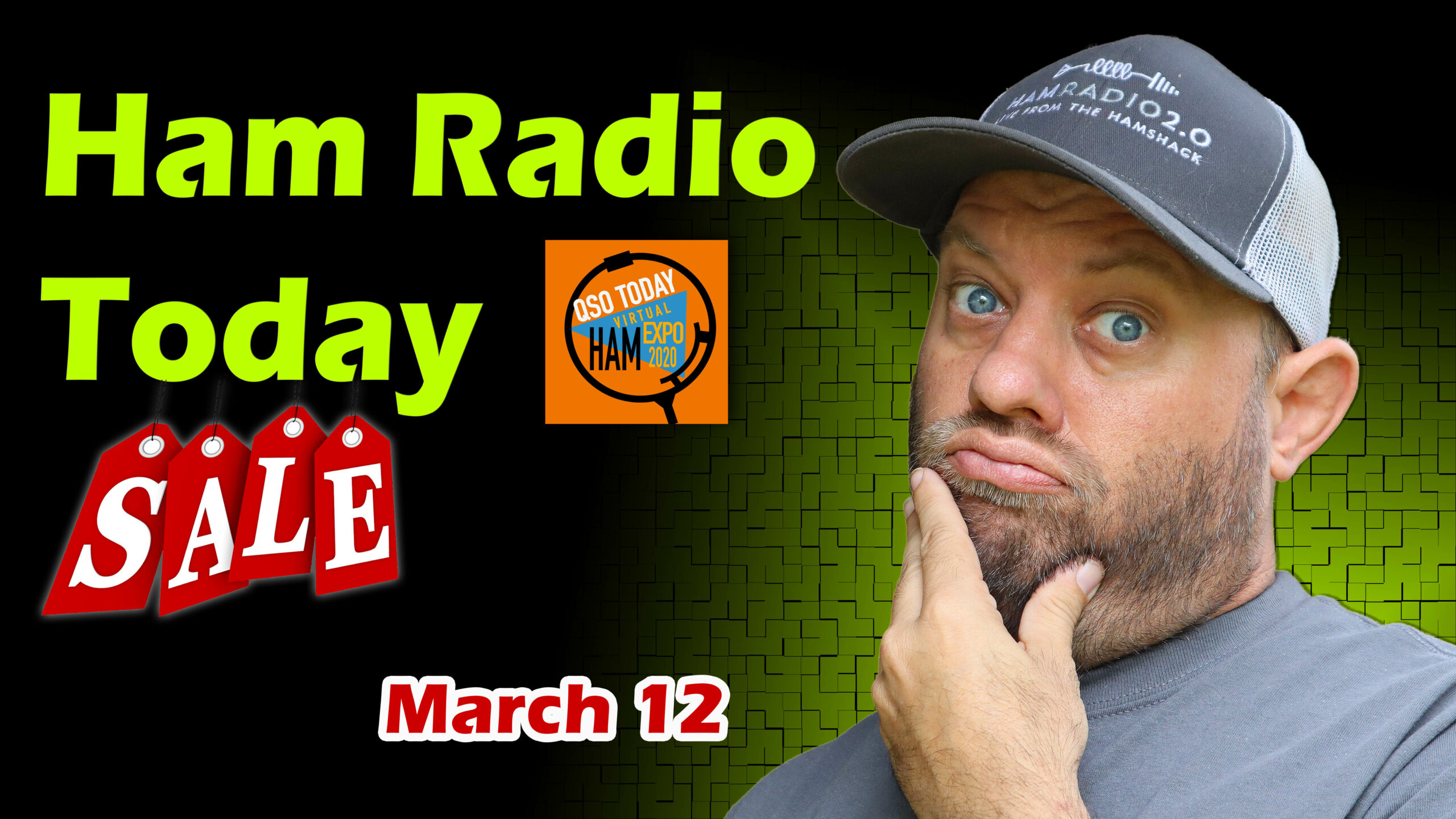 Episode 570: Ham Radio Today!  Shopping Deals and Upcoming Events for March 2021