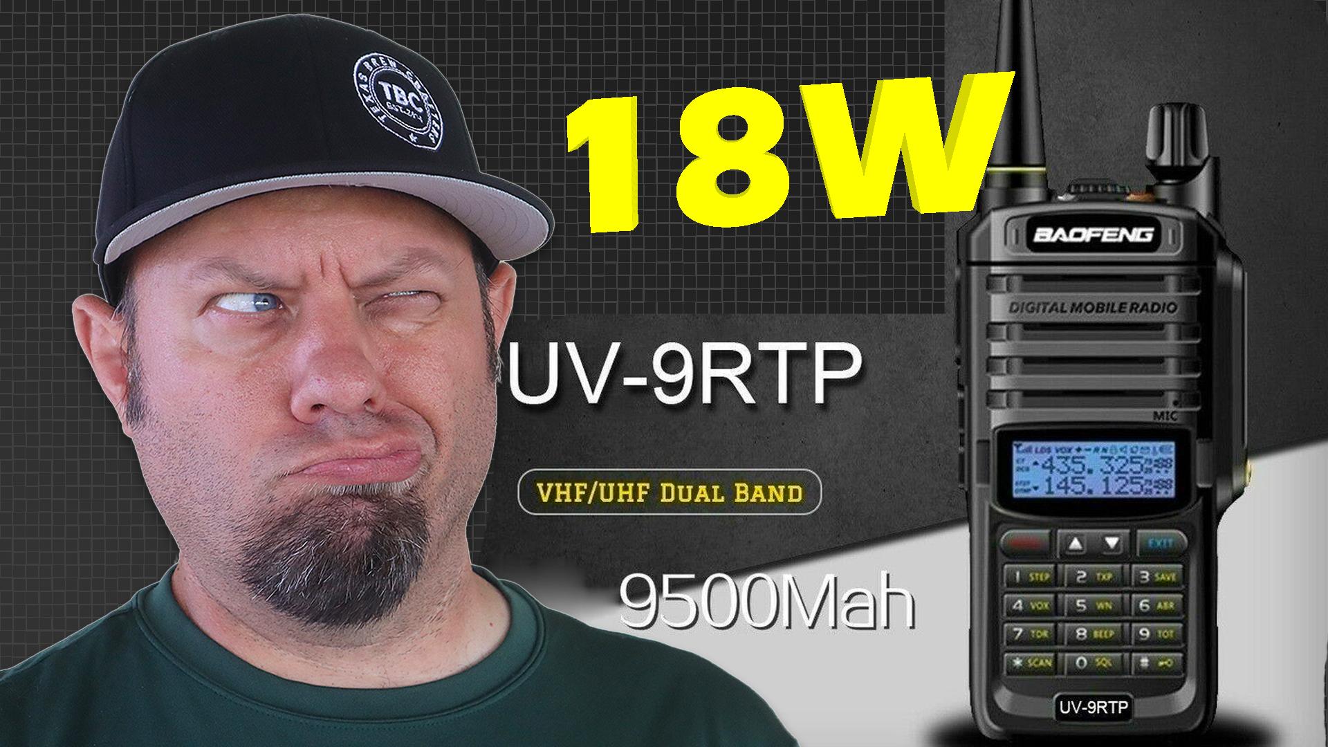 Episode 562: Baofeng UV-9R TP 18-watt Power Testing   UV9R Plus HT
