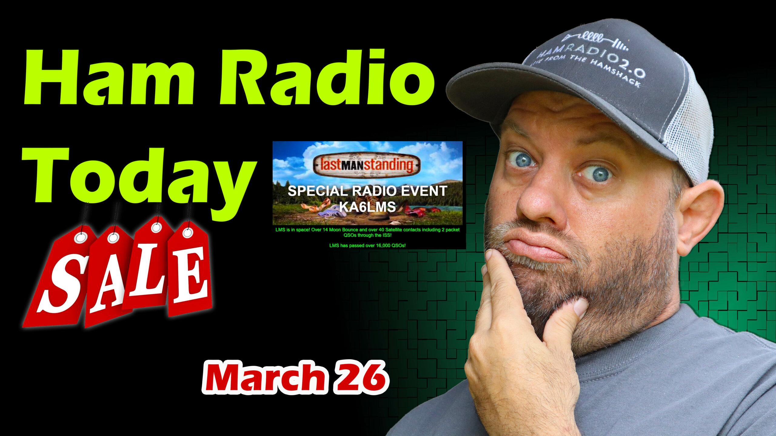 Episode 582: Ham Radio Today for March 26   Ham Radio Shopping Deals