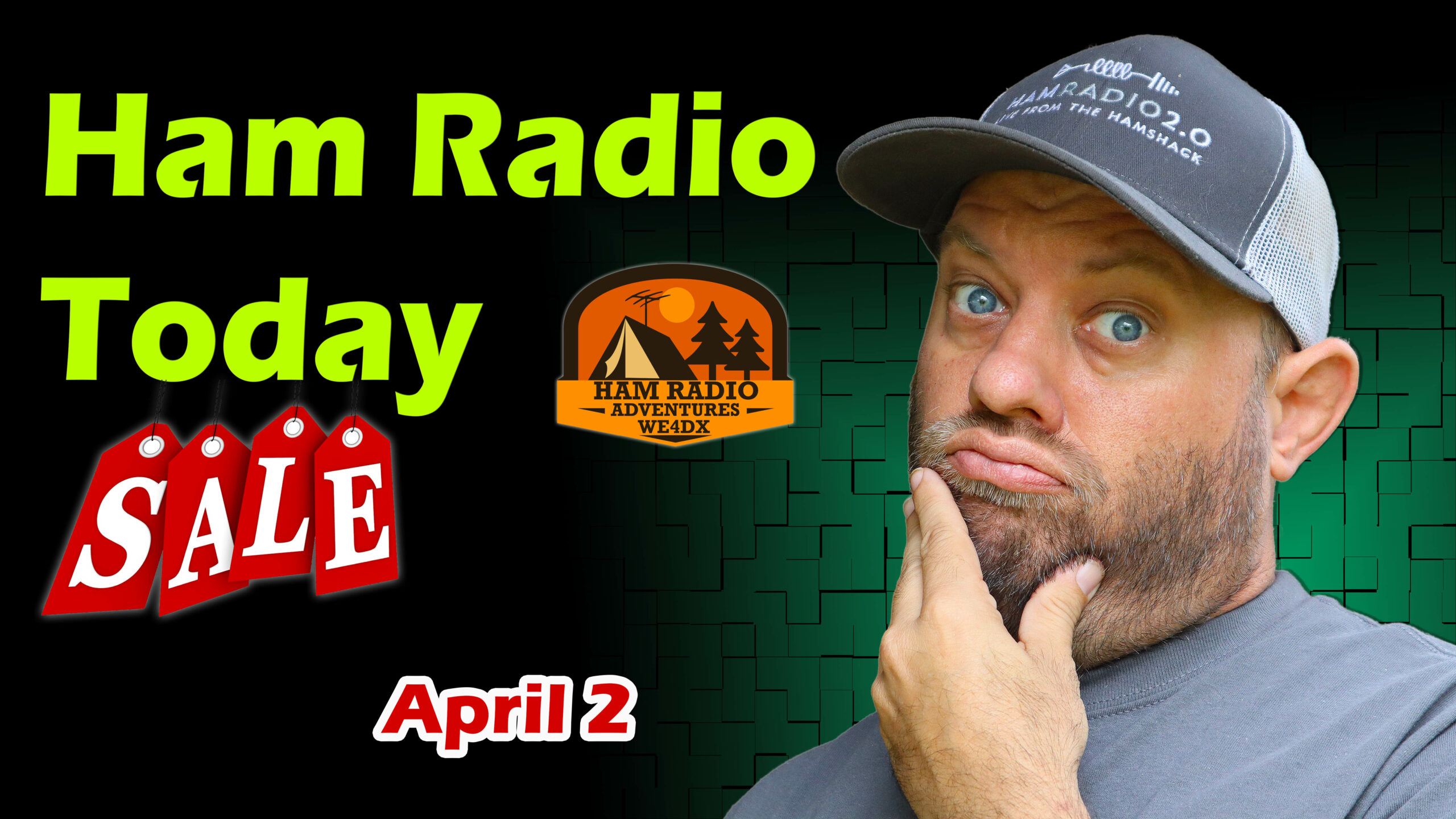 Episode 588: Ham Radio Today | Shopping Deals and Info for April 2